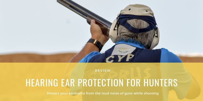 HEARING EAR PROTECTION FOR HUNTERS