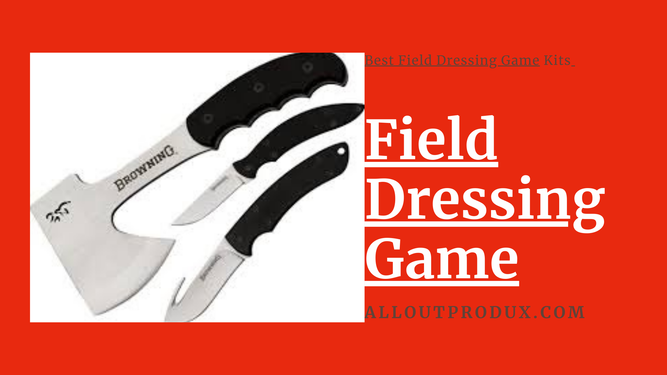 3 sets of browning knives used for field dressing game
