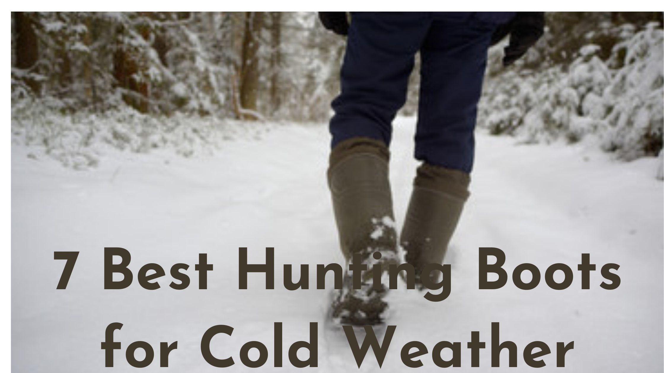 a hunter walking with best hunting boots for cold weather