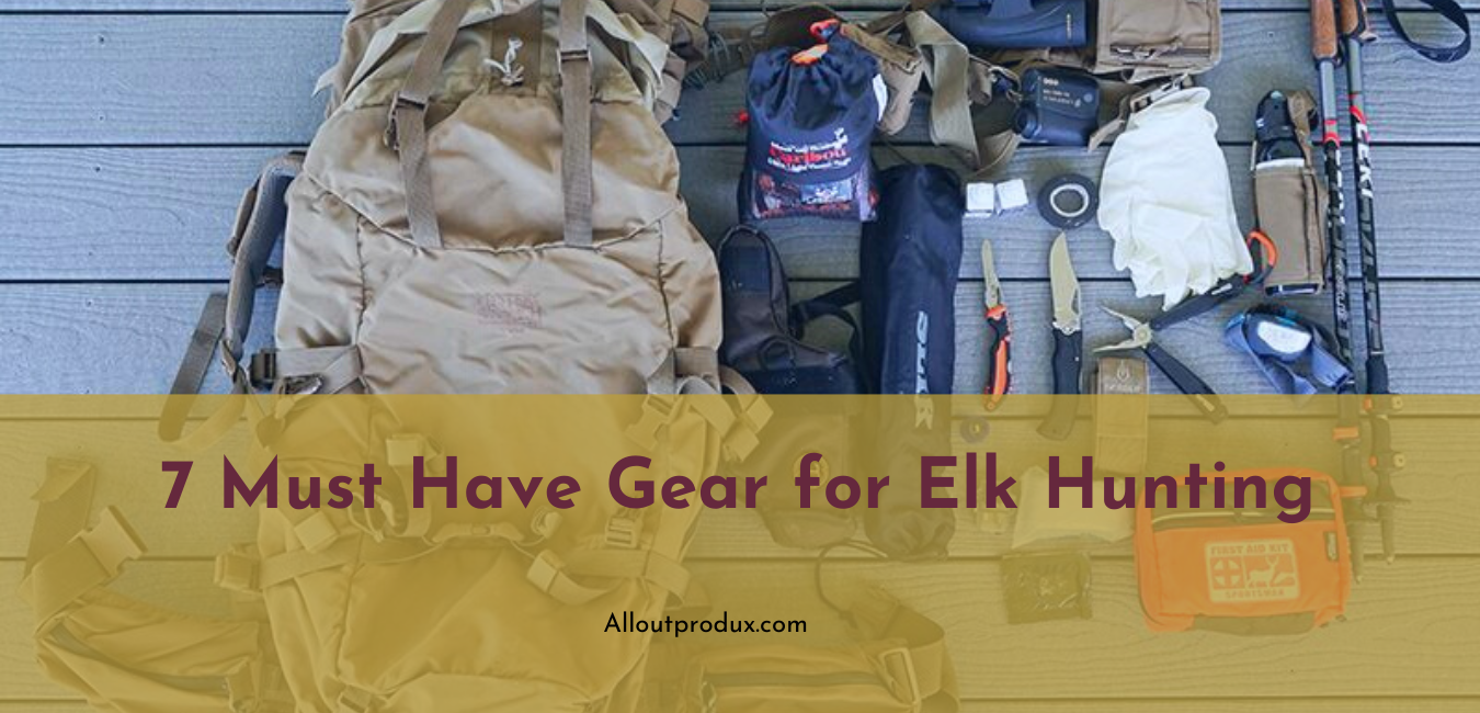 7 must have gear for elk hunting